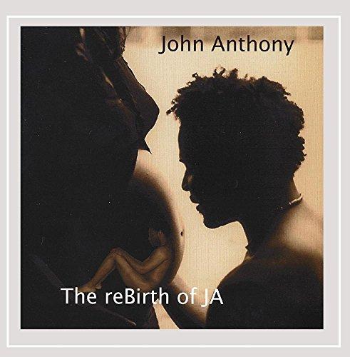 John Anthony - The Rebirth of Ja