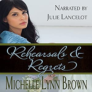 Rehearsals and Regrets Audiobook