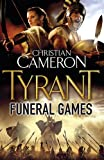 Christian Cameron Tyrant: Funeral Games