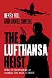 img - for The Lufthansa Heist: Behind the Six-Million Dollar Cash Haul That Shook the World book / textbook / text book