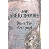 "Before They Are Hanged: Book Two of the First Lawvon ""Joe Abercrombie"""