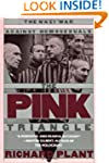 The Pink Triangle: Nazi War Against H...