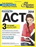 img - for Cracking the ACT with 3 Practice Tests, 2014 Edition (College Test Preparation) book / textbook / text book