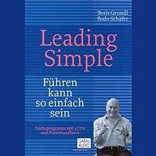 Leading Simple Hörbuch von Bodo Schäfer, Boris Grundl Gesprochen von: Bodo Schäfer, Boris Grundl