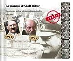 La planque d'Adolf Hitler: D'apr�s un...