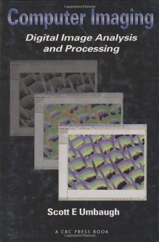 Computer Imaging: Digital Image Analysis and Processing, by Scott E Umbaugh