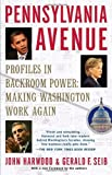 Pennsylvania Avenue: Profiles in Backroom Power: Making Washington Work Again (0812976584) by Harwood, John
