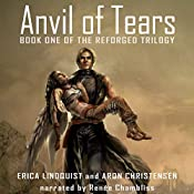 Anvil of Tears: Reforged, Book 1 | Erica Lindquist, Aron Christensen