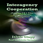 Interagency Cooperation: A Fairyland Border Investigations Case File | Jaleta Clegg