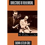 Directors in Rehearsal: A Hidden World ~ Susan Letzler Cole