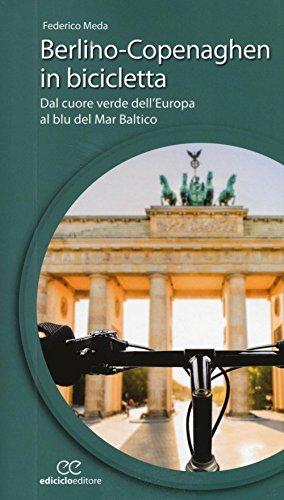 Berlino-Copenaghen in bicicletta. Dal cuore verde dell'uropa al blu del Mar Baltico