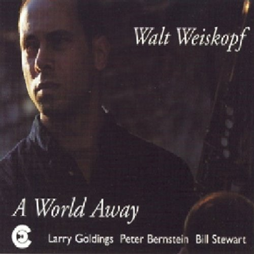 World Away by Walt Weiskopf, Larry Goldings, Peter Bernstein and Bill Stewart