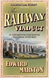 Edward Marston The Railway Viaduct (Inspector Robert Colbeck)