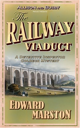 The Railway Viaduct (Inspector Robert Colbeck) (The Railway Detective)