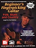 Beginner's Fingerpicking Guitar: Folk, Blues and Country (Stefan Grossman's Guitar Workshop Audio)