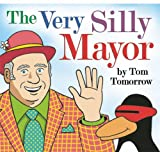 The Very Silly Mayor (1935439014) by Tomorrow, Tom