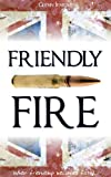 FRIENDLY FIRE: A Military Thriller (crime fiction books)