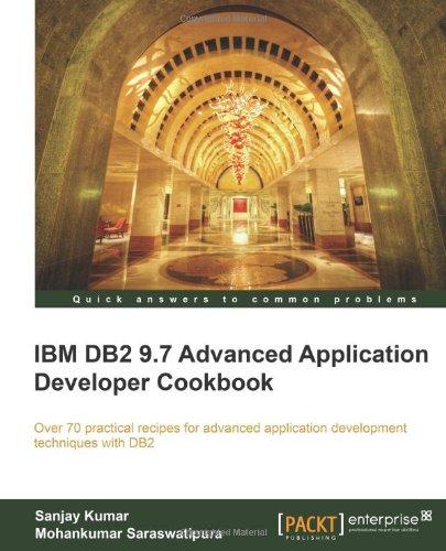 IBM DB2 9.7 Advanced Application Developer Cookbook + Code