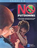 img - for No Putdowns: Creating a Healthy Learning Environment Through Encouragement, Understanding and Respect: Grades 6-8 book / textbook / text book