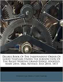 Degree Book Of The Independent Order Of Good Templars