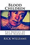 img - for Blood Children: The Bodies Of Dead Bankers book / textbook / text book