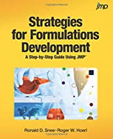 Strategies for Formulations Development: A Step-by-Step Guide Using JMP Front Cover