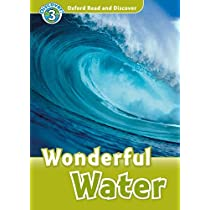 Oxford Read and Discover: Level 3: Wonderful Water
