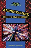 Amphetamine Drug Dangers (0766019624) by Pellowski, Michael J.