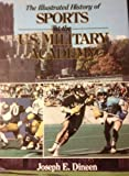 img - for The Illustrated History of Sports at the U.S. Military Academy book / textbook / text book