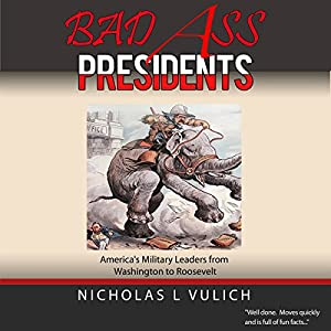 Bad Ass Presidents Audiobook