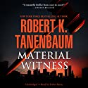 Material Witness Audiobook by Robert K. Tanenbaum Narrated by Traber Burns