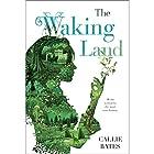 The Waking Land Hörbuch von Callie Bates Gesprochen von: Erin Spencer