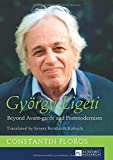 György Ligeti: Beyond Avant-garde and Postmodernism.  Translated by Ernest Bernhardt-Kabisch