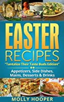 EASTER RECIPES: Tantalize Their Taste Buds (English Edition)