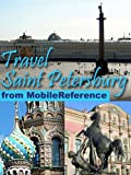 Travel Saint Petersburg, Russia 2011 - Guide, Phrasebook, & Maps. Incl. three walking tours and a guide to Suburban Imperial Residences (Mobi Travel)
