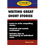 Schaum's Quick Guide to Writing Great Short Stories ~ Margaret Lucke