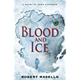 Blood and Iceby Robert Masello