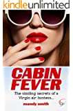 Cabin Fever: The sizzling secrets of a Virgin air hostess... (English Edition)
