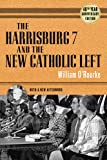 img - for The Harrisburg 7 and the New Catholic Left: 40th Anniversary Edition book / textbook / text book