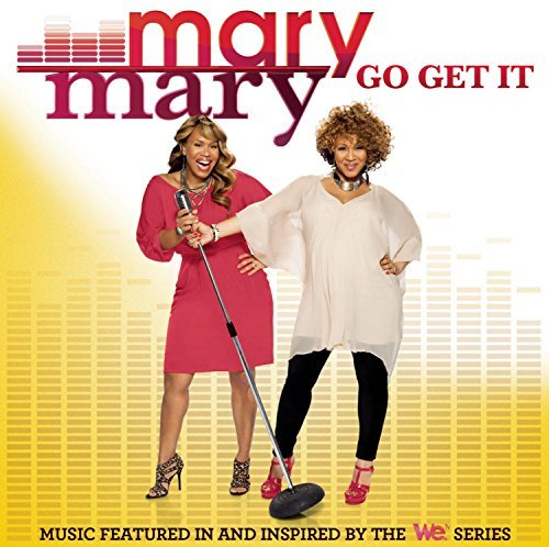 Mary Mary - Go Get It By Mary Mary (2012-08-03) - Zortam Music