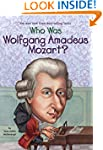 Who Was Wolfgang Amadeus Mozart? (Who...