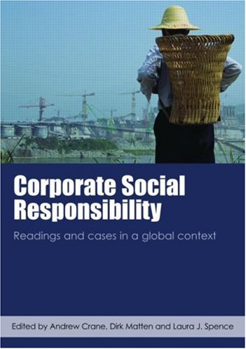 Corporate Social Responsibility Readings and Cases in a Global Context