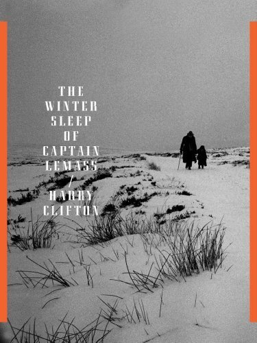 The Winter Sleep of Captain Lemass 1st American edition by Harry Clifton (2012) Paperback