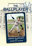img - for The Ballplayer, a Novel Based on a True Story book / textbook / text book