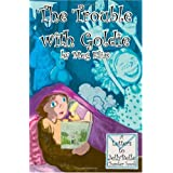 The Trouble With Goldie: Letters to Jelly Belle ~ Meg Elias