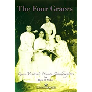 Ilana D. Miller - The Four Graces: Queen Victoria's Hessian Granddaughters Reviews