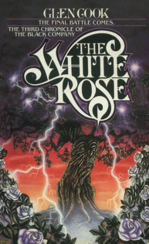 Glen Cook - The White Rose: A Novel of the Black Company (Chronicles of The Black Company)