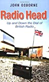 Radio head: up and down the dial of British radio (1847372309) by OSBORNE, John