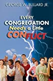 Every Congregation Needs a Little Conflict (TCP Leadership Series)