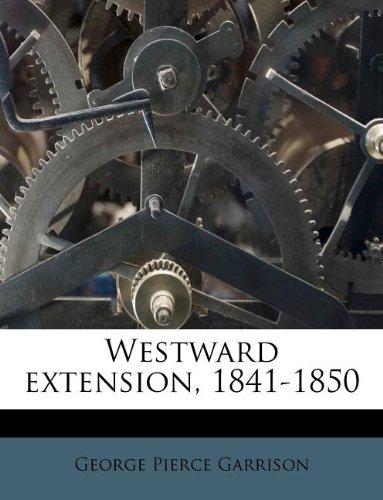 Westward extension, 1841-1850